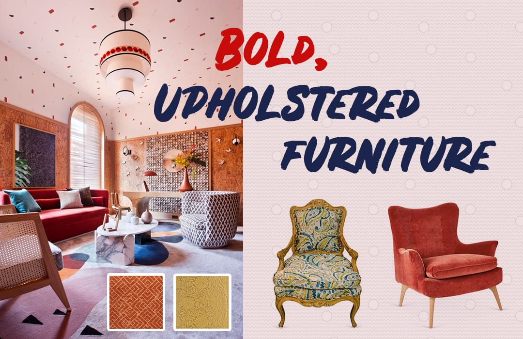 Bold, Upholstered Furniture