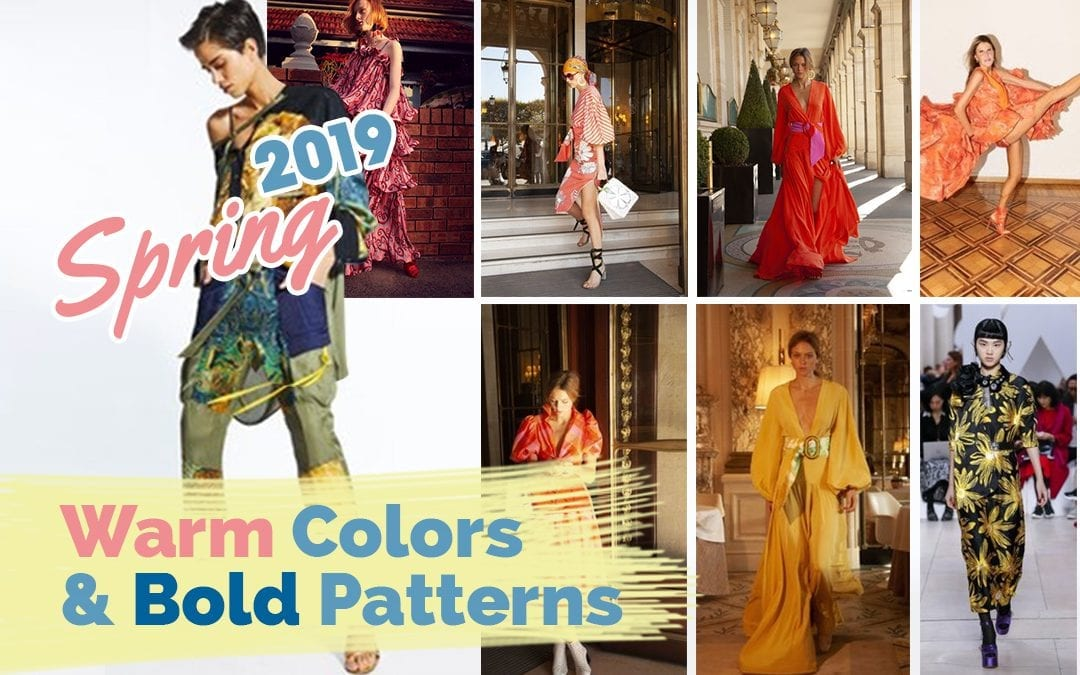 SPRING 2019: Warm Colors & Bold Patterns