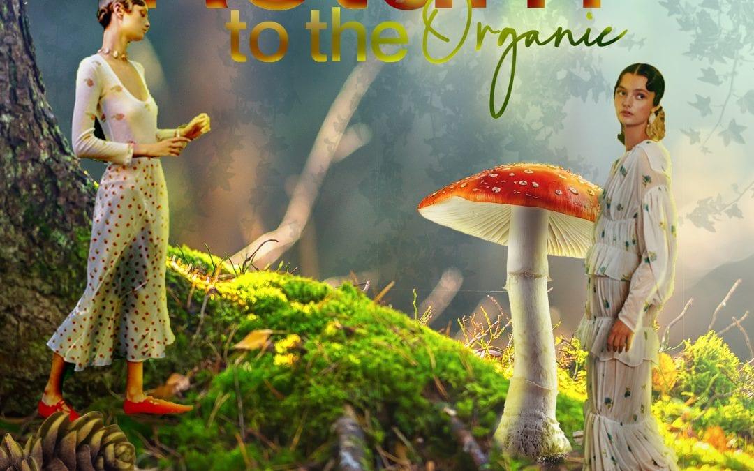 Return to the Organic